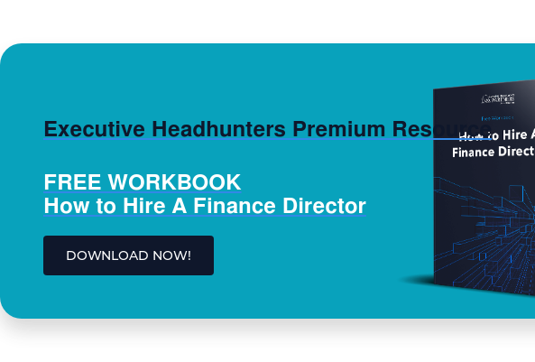 Executive Headhunters Premium Resource  FREE WORKBOOK How to Hire A Finance Director DOWNLOAD NOW!